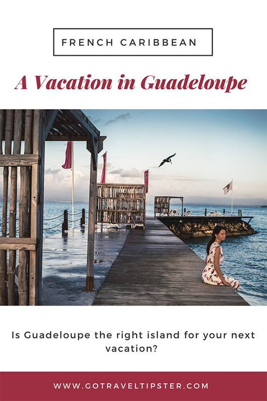 A vacation in Guadeloupe - Guadeloupe with a family - Guadeloupe Travel Tips - Guadeloupe vacation