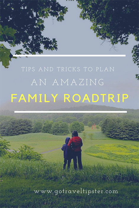 tips and tricks to plan an amazing family roadtrip - family vacation - how to plan a family roadtrip - planning a vacation with a family - travel tips family - family travel tips - plan a road trip with a family - road trip tips - travel tips roadtrips