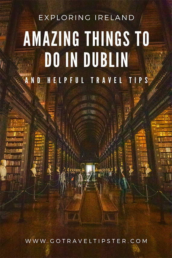 Things To Do in Dublin and including the long room in Trinity College, Dublin Castle, Kilmainham Gaol and much more.  Includes tips on where to eat in Dublin, where to stay in Dublin, Dublin packing list and other helpful travel tips.  #ireland #dublin #capitals #bucketlist #library #museum #church #cathedral