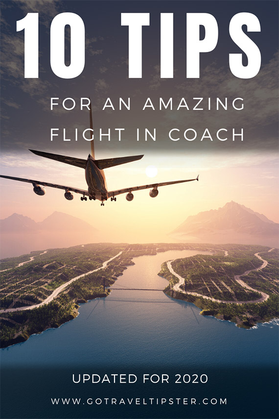 Travel tips for comfortable and awesome travel in coach, a Pinterest friendly image.